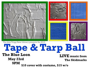 Tape and Tarp poster for the 2015 ball, created by Hannah Hill.